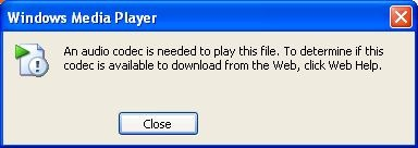 A codec is required to play this file. To determine if this codec is available to download from the Web, click Web Help